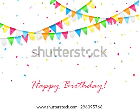 Birthday background with multicolored pennants and confetti, illustration. - stock vector