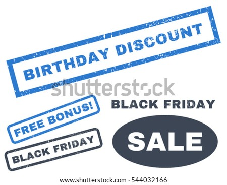 Birthday Discount rubber seal stamp watermark with bonus banners for Black Friday sales. Vector smooth blue emblems. Tag inside rectangular shape with grunge design and dust texture.