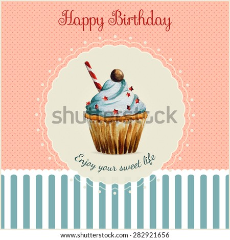 Birthday greeting card template with watercolor cupcake illustration and typographic in retro style - stock vector