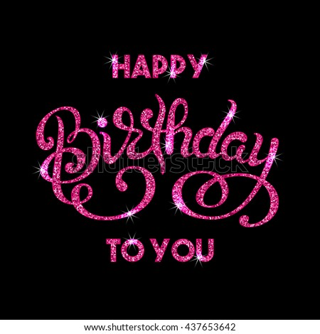 Birthday greeting card with hand lettering. Pink sparkling confetti on black background. Vector illustration - stock vector