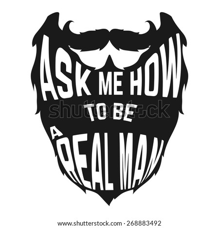 Black Beard silhouette with concept phrase inside How to be a real man on white background. Vector illustration - stock vector