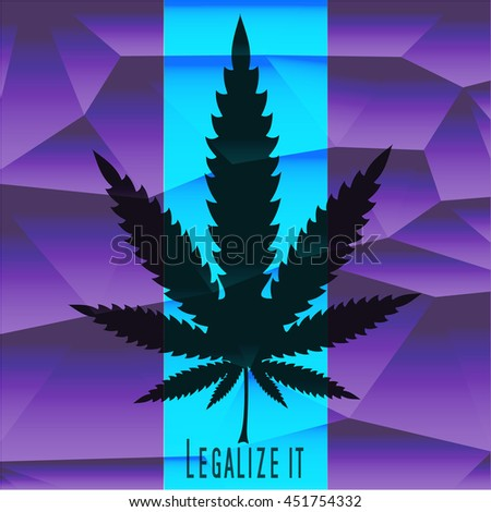 "Black Cannabis leaf with text ""Legalize It"" on polygonal blue and violet background. Vector illustration"