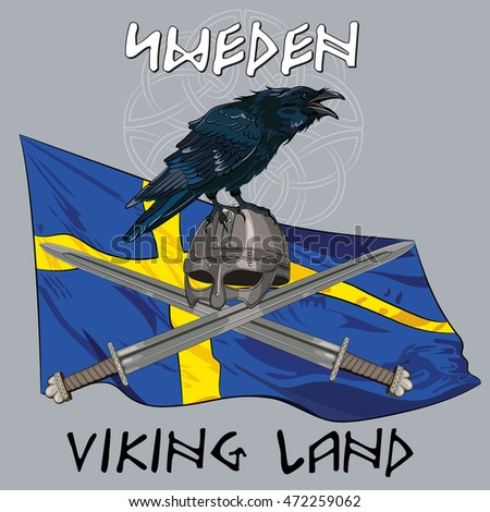 Black crow sitting on a Viking helmet, crossed swords on the background of the Sweden banner and with the inscription - Viking Land, vector illustration, eps-10