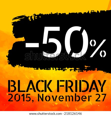 Black Friday discount -50% vector Vintage grungy design poster template. Retro style Typography. Yellow and black. Trendy. - stock vector