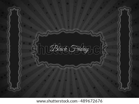 Black friday poster with vintage black frame for marketing, discount and big sale advertising usually during christmas time. Business poster contains text: Black Friday