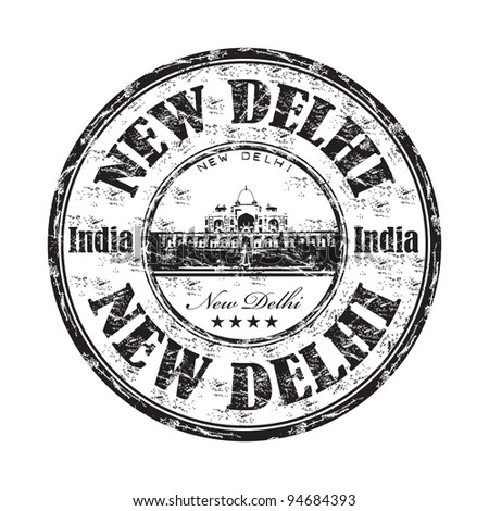 Black grunge rubber stamp with the name of New Delhi the capital city of India written inside the stamp