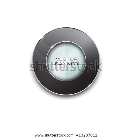 black round banner design with a glass surface. shiny button with metallic elements. black color. vector element. button with chrome frame