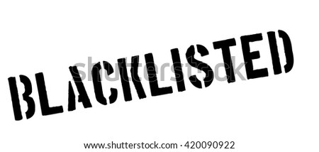 Blacklisted black rubber stamp on white. Print, impress, overprint. - stock vector