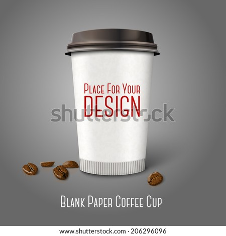 "Blank realistic vector paper coffee cup ""Coffee to go"" with coffee beans, isolated on grey background. With place for your design and branding - stock vector"