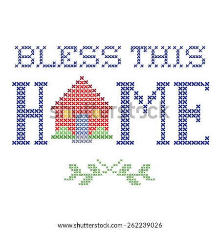 Bless This Home retro cross stitch embroidery design, needlework house isolated on white background, EPS8 compatible. - stock vector
