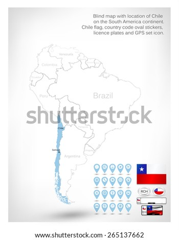 Blind map with location of Chile on the South America continent. Chile flag, country code oval stickers, licence plates and GPS set icon. - stock vector