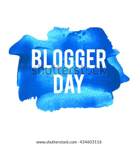 Blogger Day holiday, celebration, card, poster, logo, words, text written on painted background illustration - stock vector