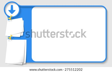 Blue abstract frame for your text with arrow and  papers for remark - stock vector