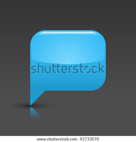 Blue glossy blank speech bubble icon web button. Rounded rectangle shape with gray shadow and reflection on white background. This vector illustration saved in 8 eps - stock vector