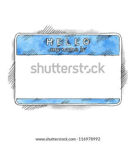 Blue name tag sticker HELLO my name is on white background. Blank badge painted handmade draw ink sketch and watercolor technique. This vector illustration clip-art element for design saved in 10 eps - stock vector