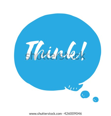 Blue speech bubble with text think. Vector doodle illustration - stock vector