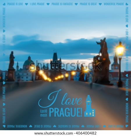 """Blurred Prague background made with mesh. Charles Bridge early morning, tinted image. Caption """"I love Prague!"""", space for your text. - stock vector"""