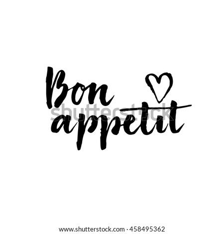 Bon appetit card. Hand drawn lettering background.Ink illustration. Modern brush calligraphy. Brush ink inscription for photo overlays, typography greeting card or t-shirt print, flyer, poster design. - stock vector