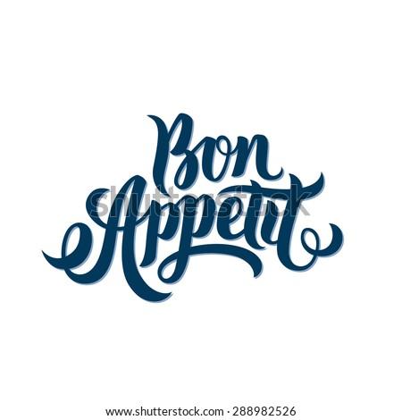 Bon Appetit hand lettering. Good Appetite. Handmade vector calligraphy - stock vector