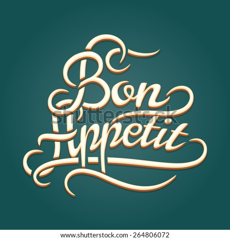 Bon Appetit vintage lettering. Banner and phrase and wish. Vector illustration - stock vector