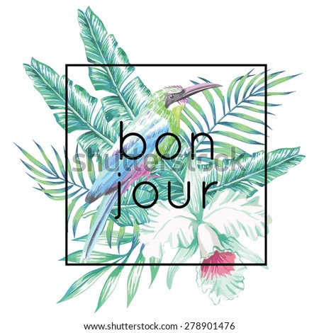 Bonjour slogan. Bird, orchid and palm leaves print - stock vector