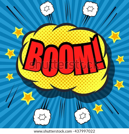 Boom comic bubble text. Pop art style. The cartoon with exploding clouds, stars, sound effects and funny cartoon background. Template for web and mobile applications - stock vector