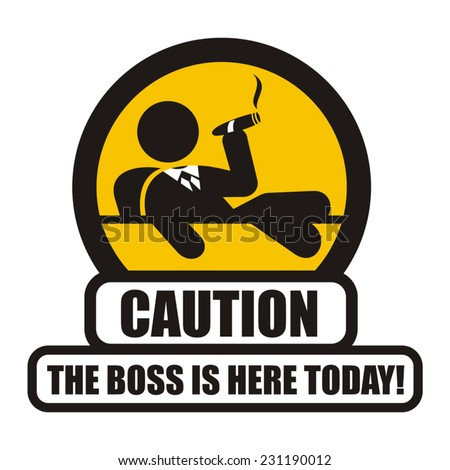 Boss warning sign - stock vector
