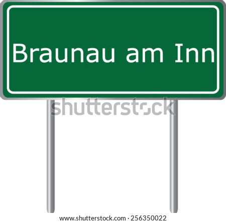 Braunau am Inn, Austria, road sign green vector illustration, road table - stock vector