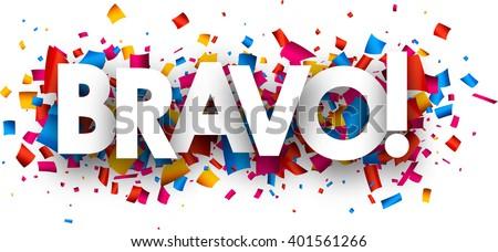 Bravo banner with color confetti. Vector illustration. - stock vector