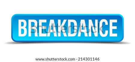 breakdance blue 3d realistic square isolated button
