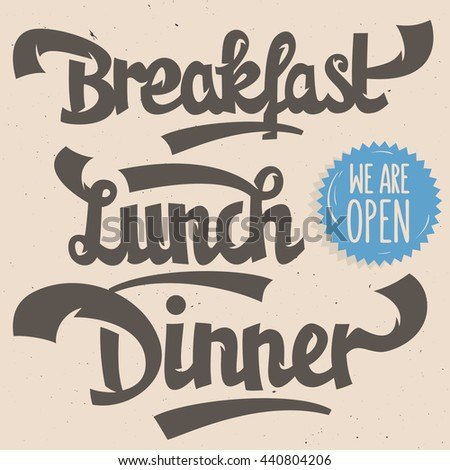 Breakfast, Lunch, Dinner. Artistic Hand Drawn Script Lettering For Restaurants. Drawing Type. Chalkboard. Menu. Section Tittles, Headlines, Headings, Labels.