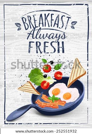 Breakfast Poster. Fried eggs and bacon on pan. Vector illustration. Breakfast always fresh. - stock vector