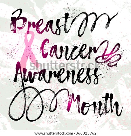 Breast Cancer Awareness Month. Sign quote hand lettering, typographic modern calligraphy with pink ribbon, paper. Grunge texture background can be printed, t-shirts, bags, posters, invitations, cards. - stock vector