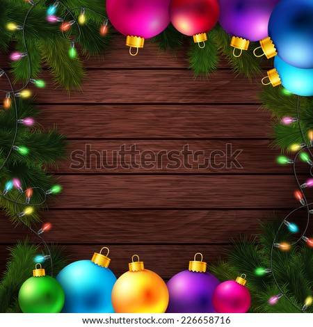 Bright and colorful winter holidays background. Wooden backdrop with realistic fir branches and Christmas decoration. Vector illustration. - stock vector