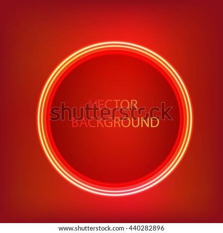 Bright colors shining neon circle lights. Vector shining round frame. Red circle neon banner.  - stock vector