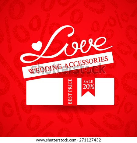 Bright promotional banner with white gift box with ribbon and inscription Love on red background with ornament of a percent sign to advertise wedding products to the action - stock vector