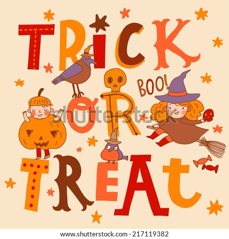 Bright trick or treat card in vector. Stylish halloween background in cartoon style. Boy pumpkin, witch and birds on text - stock vector