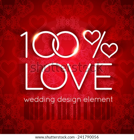 Bright wedding design element in the form of two glittering rings and hearts in the text 100 percent love on the backdrop of colorful red vintage ornament - stock vector