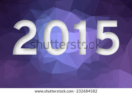 Brightly colored greeting card in polygonal style with cut out numbers 2015.