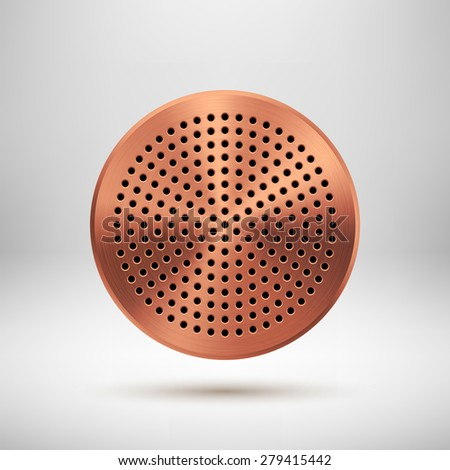 Bronze abstract circle badge, audio button template with circle perforated speaker grill pattern, metal texture (chrome, steel, copper), realistic shadow and light background. Vector illustration. - stock vector