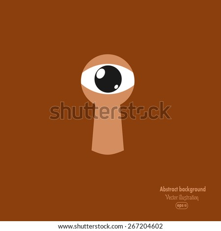 Brown background with an eye to the keyhole. Vector illustration - stock vector