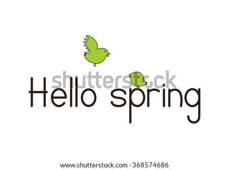 Brown colored lettering Hello spring and two cute green colored birds isolated on white background. Design element - stock vector