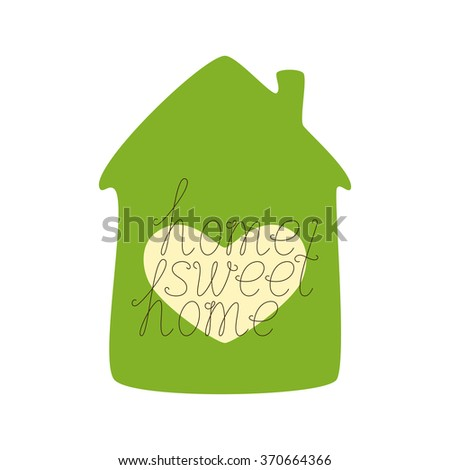 Brown home sweet home calligraphic lettering with green colored house and window in the shape of heart isolated on white background. Concept of family nest and new dwelling. Flat style illustration - stock vector