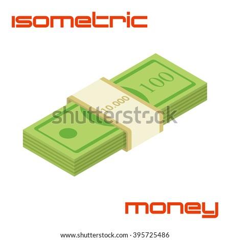 Bundle of cash. Hundreds of dollars - vector isometric illustration - stock vector