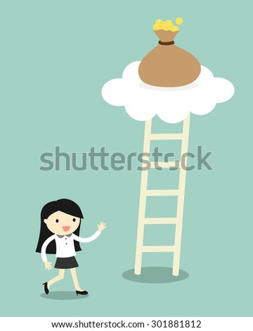 Business concept, Business woman going to climb the ladder for get a bag of money. Vector illustration. - stock vector