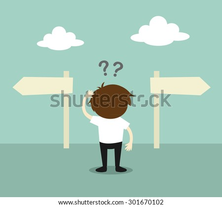 Business concept, Businessman confused about two direction. Vector illustration. - stock vector