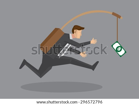 Business executive running after dangling dollar note in front of him. Creative vector cartoon illustration on self defeating method to achieve wealth concept isolated on grey background. - stock vector