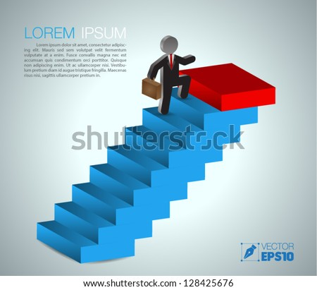 Business man climbs up stair steps to achieve success goal / business concepts - stock vector