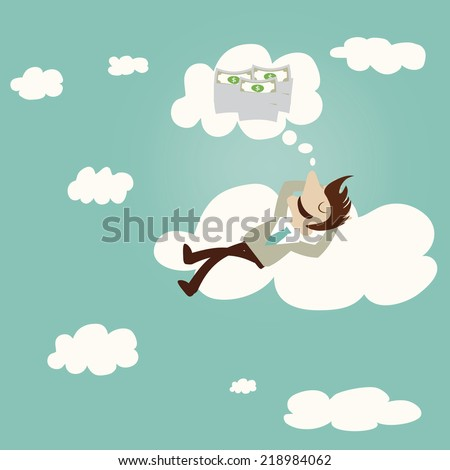 Business man dreaming about money on cloud.Vintage cartoon business vector design. - stock vector