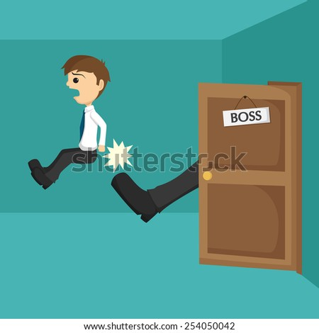 Businessman Being Kicked Out Of The Door By His Boss - stock vector